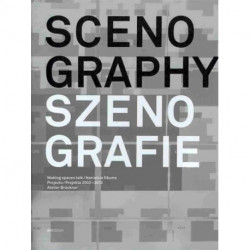 Scenography: Making Spaces Talk- Projects 2002-2010