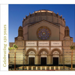 Wilshire Boulevard Temple: Renovation: Our History as Part of the Fabric of Los Angeles