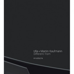 Ulla and Martin Kaufmann: Different Form