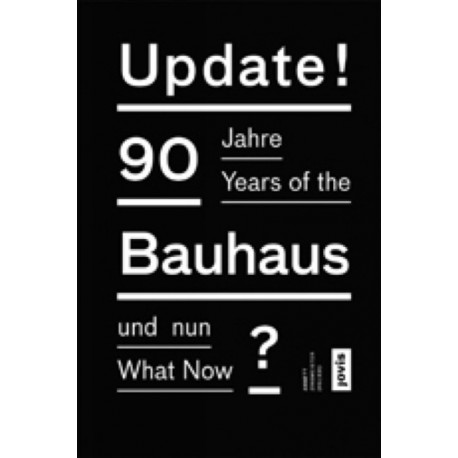 Update!: 90 Years of the Bauhaus: What Now