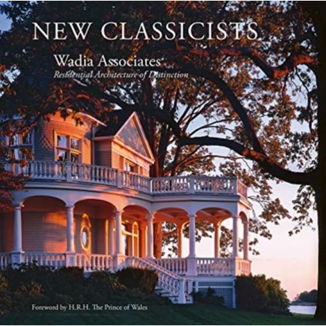 Wadia Associates: New Classicists- Residential Architecture of Distinction