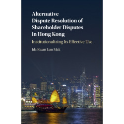 Alternative Dispute Resolution of Shareholder Disputes in Hong Kong: Institutionalizing its Effective Use