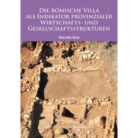 Die Roemische Villa als Indikator provinzialer Wirtschafts- und Gesellschaftsstrukturen