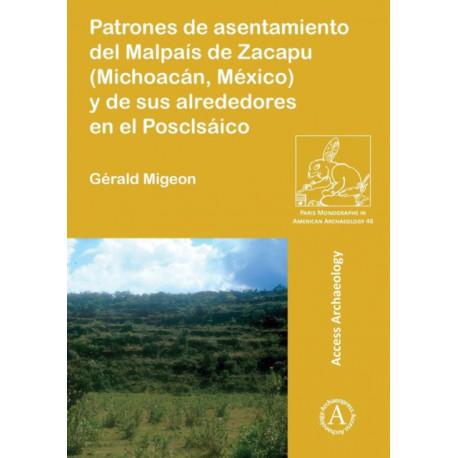 Patrones de asentamiento del Malpais de Zacapu (Michoacan, Mexico) y de sus alrededores en el Posclasico