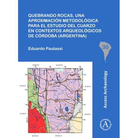 Quebrando rocas, una aproximacion metodologica para el estudio del cuarzo en contextos arqueologicos de Cordoba (Argentina)