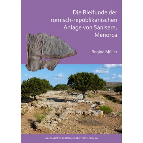 Die Bleifunde der roemisch-republikanischen Anlage von Sanisera, Menorca: Archaologische und archaometrische Analyse