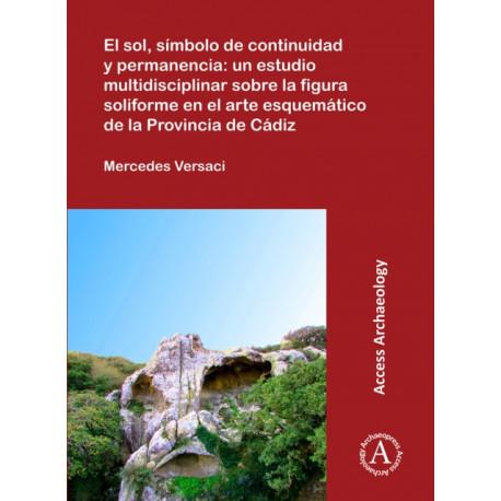 El sol, simbolo de continuidad y permanencia: un estudio multidisciplinar sobre la figura soliforme en el arte esquematico de la Provincia de Cadiz