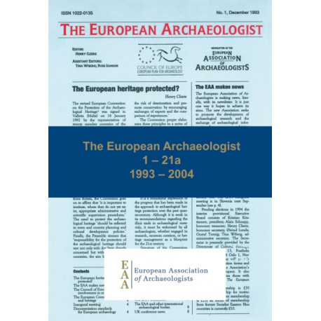 The European Archaeologist: 1 - 21a: 1993 - 2004