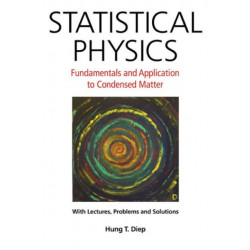 Statistical Physics: Fundamentals And Application To Condensed Matter