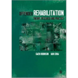 Offender Rehabilitation: Theory, Research and Practice