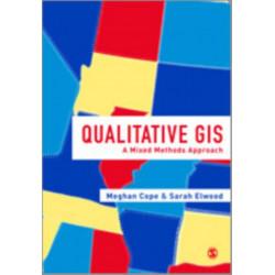 Qualitative GIS: A Mixed Methods Approach