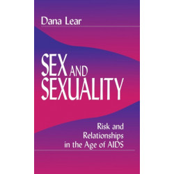 Sex and Sexuality: Risk and Relationships in the Age of AIDS