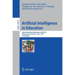 Artificial Intelligence in Education: 18th International Conference, AIED 2017, Wuhan, China, June 28 - July 1, 2017, Proceedings