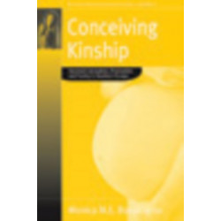Conceiving Kinship: Heterosexual, Lesbian and Gay Procreation, Family and Relatedness in the Age of Assisted Conception in Southern Europe