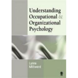 Understanding Occupational & Organizational Psychology
