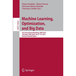 Machine Learning, Optimization, and Big Data: First International Workshop, MOD 2015, Taormina, Sicily, Italy, July 21-23, 2015, Revised Selected Papers