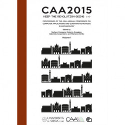 CAA2015. Keep The Revolution Going: Proceedings of the 43rd Annual Conference on Computer Applications and Quantitative Methods in Archaeology