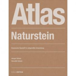 Atlas Naturstein: Klassischer Baustoff in zeitgemasser Anwendung