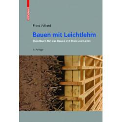 Bauen mit Leichtlehm: Handbuch fur das Bauen mit Holz und Lehm