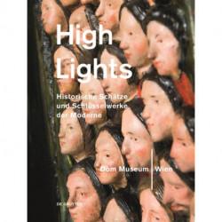 Highlights aus dem Dom Museum Wien: Historische Schatze und Schlusselwerke der Moderne