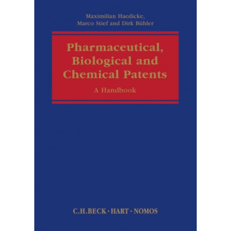Pharmaceutical, Biological and Chemical Patents: A Handbook