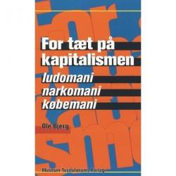 For tæt på kapitalismen: Ludomani, narkomani og købemani