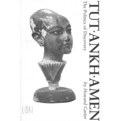 Tutankhamen: The Politics of Discovery