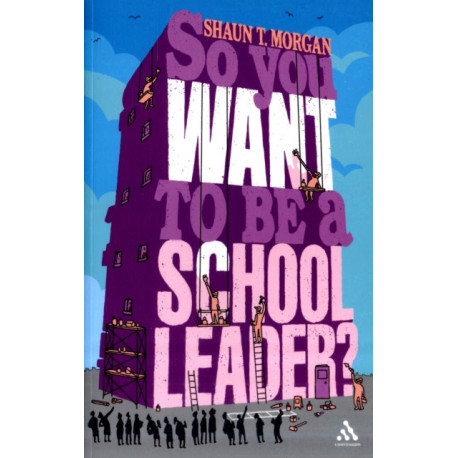 So You Want to be a School Leader?