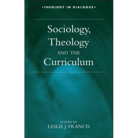 Sociology, Theology and the Curriculum