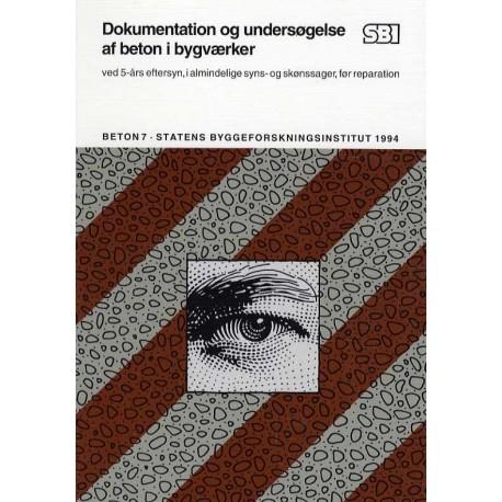 Dokumentation og undersøgelse af beton i bygværker: ved 5-års eftersyn, i almindelige syns- og skønssager, før reparation