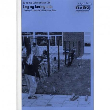 Leg og læring ude: udvikling af udearealerne på Kalvehave Skole