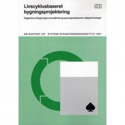 Livscyklusbaseret bygningsprojektering: opgørelse af bygningers energiforbrug og energirelaterede miljøpåvirkninger
