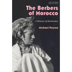 The Berbers of Morocco: A History of Resistance