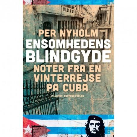 Ensomhedens blindgyde: noter fra en vinterrejse på Cuba