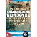 Ensomhedens blindgyde: noter fra en vinterrejse på Cuba - med en efterskrift om Europa