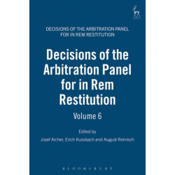 Decisions of the Arbitration Panel for In Rem Restitution, Volume 6