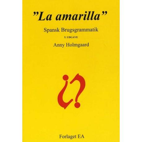 """""""La amarilla"""": spansk brugs- & brobygningsgrammatik"""