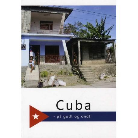 Cuba: på godt og ondt