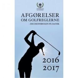 Afgørelser om golfreglerne: decisionsbogen på dansk (2016/2017)