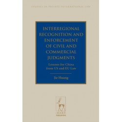 Interregional Recognition and Enforcement of Civil and Commercial Judgments: Lessons for China from US and EU Law