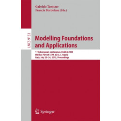 Modelling Foundations and Applications: 11th European Conference, ECMFA 2015, Held as Part of STAF 2015, L`Aquila, Italy, July 20-24, 2015. Proceedings