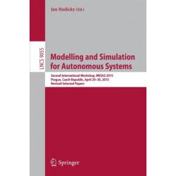 Modelling and Simulation for Autonomous Systems: Second International Workshop, MESAS 2015, Prague, Czech Republic, April 29-30, 2015, Revised Selected Papers