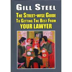 The Street-Wise Guide to Getting the Best from Your Lawyer