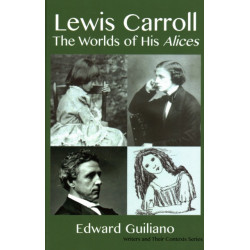 Lewis Carroll: Worlds of His Alices