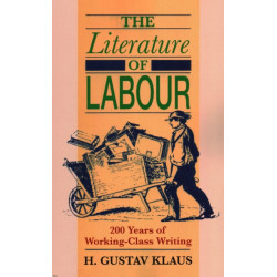 Literature of Labour: 200 Years of Working Class Writing