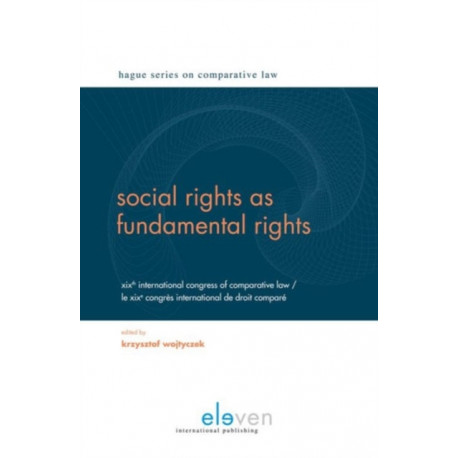 Social Rights as Fundamental Rights: XIXth International Congress of Comparative Law