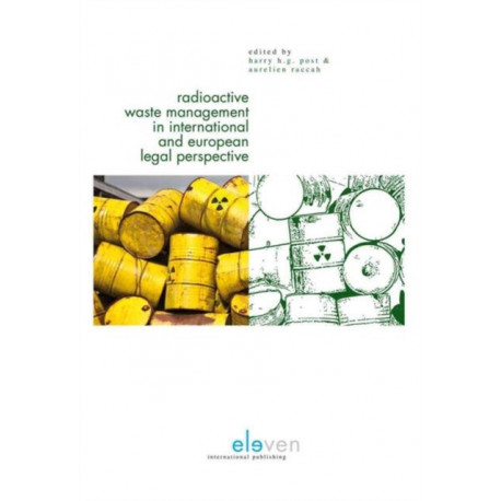 Radioactive Waste Management in International and European Legal Perspective