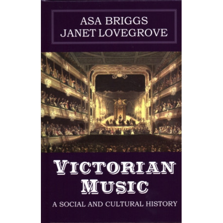 Victorian Music: A social and cultural history