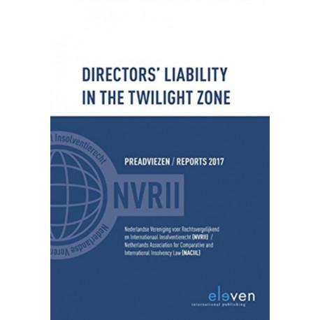 Directors Liability in the Twilight Zone: Preadviezen / Reports 2017
