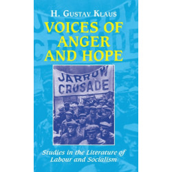 Voices of Anger and Hope: Studies in the Literature of Labour and Socialism